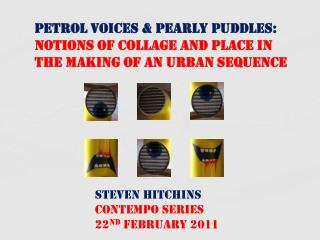 Petrol Voices & Pearly Puddles: Notions of Collage and Place in The Making of an Urban Sequence