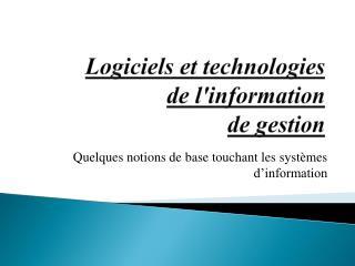 Logiciels et technologies de l'information de gestion
