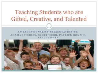 Teaching Students who are Gifted, Creative, and Talented