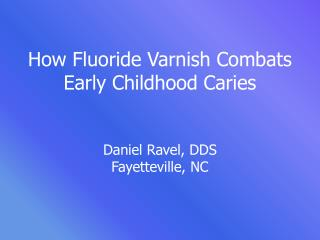 How Fluoride Varnish Combats Early Childhood Caries