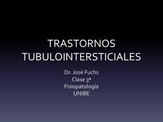 TRASTORNOS T U BULOINTERSTICIALES