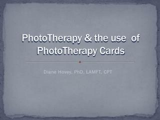 PhotoTherapy & the use  of PhotoTherapy Cards