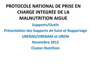 PROTOCOLE NATIONAL DE PRISE EN CHARGE INTEGRĖE DE LA MALNUTRITION AIGUE