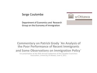 Commentary on Patrick Grady `An  Analysis of the Poor Performance of Recent Immigrants