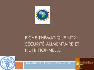 Fiche Thématique N°2: Sécurité Alimentaire ET NUTRITIONNELLE