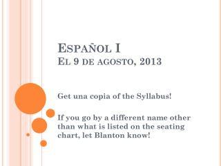 Español  I El  9  de  agosto , 2013