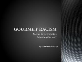 GOURMET RACISM