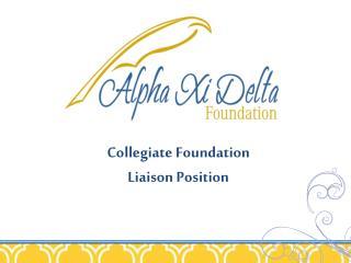 Collegiate Foundation  Liaison Position