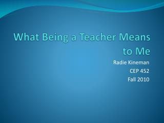 What Being a Teacher Means to Me
