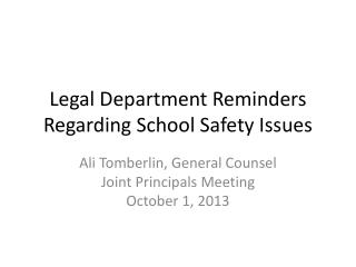 Legal Department Reminders Regarding School Safety Issues