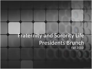 Fraternity  and  Sorority  Life Presidents  Brunch