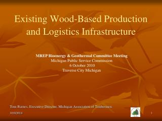 Existing Wood-Based Production and Logistics Infrastructure