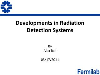Developments in Radiation Detection Systems