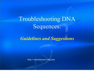 Troubleshooting DNA Sequences: