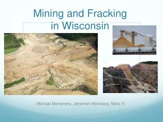 Mining and  Fracking in Wisconsin