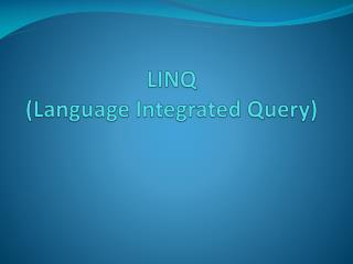 LINQ  (Language Integrated Query)
