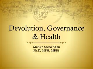 Devolution, Governance & Health