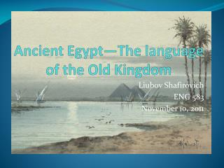 Ancient Egypt—The language of the Old Kingdom