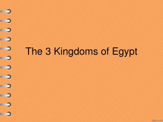 The 3 Kingdoms of Egypt