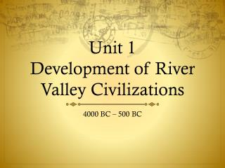 Unit 1 Development of River Valley Civilizations