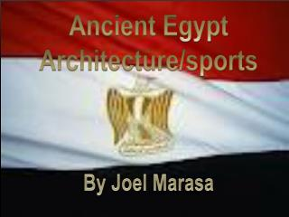 Ancient Egypt Architecture/sports