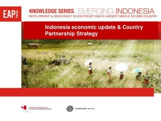 Indonesia economic update & Country Partnership Strategy