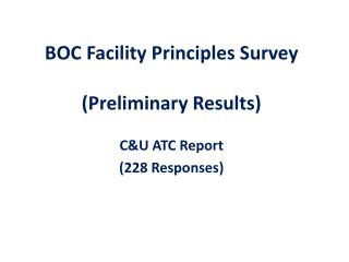BOC Facility Principles Survey  (Preliminary Results)