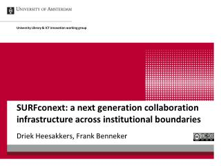 SURFconext : a next  generation collaboration infrastructure across institutional boundaries