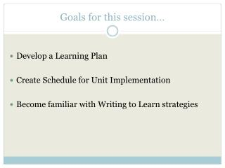 Goals for this session…