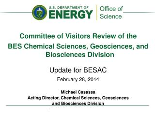 Committee of Visitors Review of the  BES  Chemical Sciences, Geosciences, and Biosciences Division