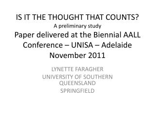 LYNETTE FARAGHER UNIVERSITY OF SOUTHERN QUEENSLAND  SPRINGFIELD