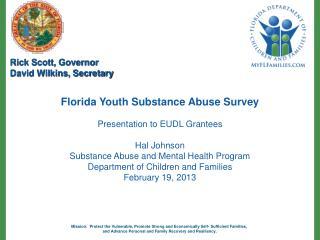 Florida Youth Substance Abuse Survey Presentation to EUDL Grantees Hal Johnson