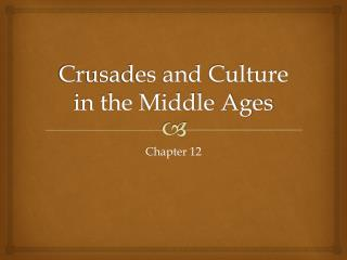 Crusades and Culture in the Middle Ages