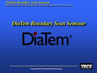 DiaTem Boundary Scan Seminar
