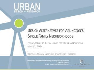 Design Alternatives for Arlington's Single Family Neighborhoods