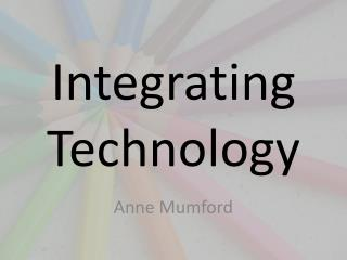 Integrating Technology