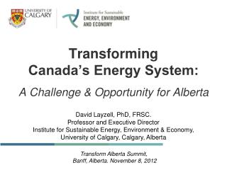 Transforming  Canada�s Energy System: A Challenge & Opportunity for Alberta