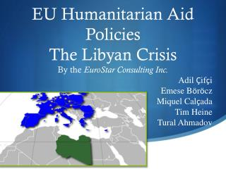 EU Humanitarian Aid Policies The Libyan Crisis