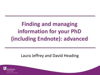 Finding and managing information for your PhD  (including Endnote):  a dvanced