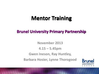Mentor Training Brunel University Primary Partnership