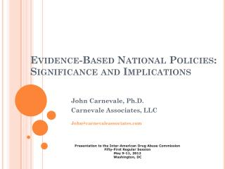 Evidence-Based National Policies:  Significance and Implications
