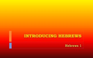Introducing Hebrews