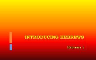 Introducing Hebrews