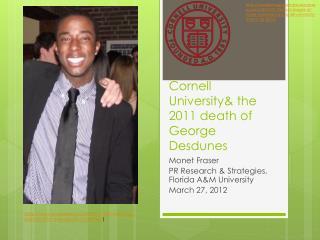 Cornell University& the 2011 death of George  Desdunes