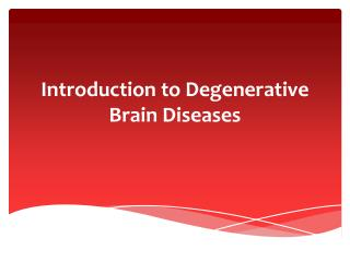 Introduction to Degenerative Brain Diseases