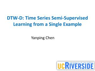 DTW-D : Time Series Semi-Supervised Learning from a Single  Example