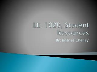 LE, 1020, Student  Resources