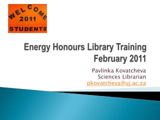 Energy Honours Library Training February  2011
