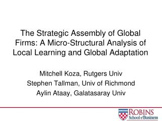 Mitchell  Koza , Rutgers  Univ Stephen Tallman,  Univ  of Richmond Aylin Ataay ,  Galatasaray Univ