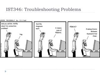 IST346: Troubleshooting Problems